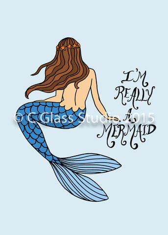 I'm Really A Mermaid Print —The C Glass Studio