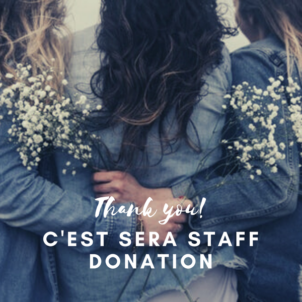 Donation for C'est Sera Staff