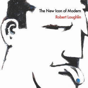 The New Icon of Modern REGULAR Edition: Robert Loughlin