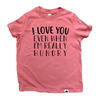I love you even when I'm hungry | mauve tee