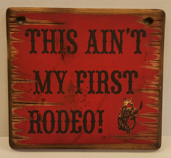"Pendleton Round-Up ""This Ain't My First Rodeo"" Wooden Sign"