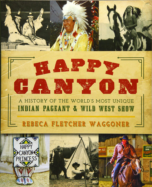 Happy Canyon Centennial History Hardback Book