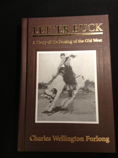 Let 'er Buck - by Charles Furlong