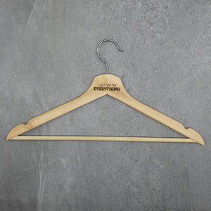 Conversational Wood Hanger - I Go With Everything