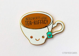 "Introvert Enamel Pin ""Introverts are Tea-Riffic"""