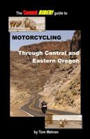 Motorcycling Through Central & Eastern Oregon SAVE $5