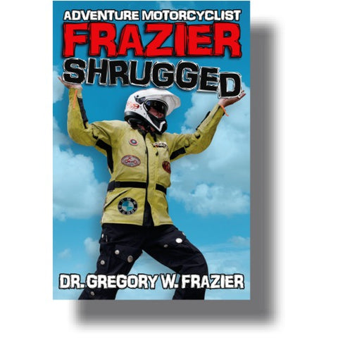 Adventure Motorcyclist: Frazier Shrugged