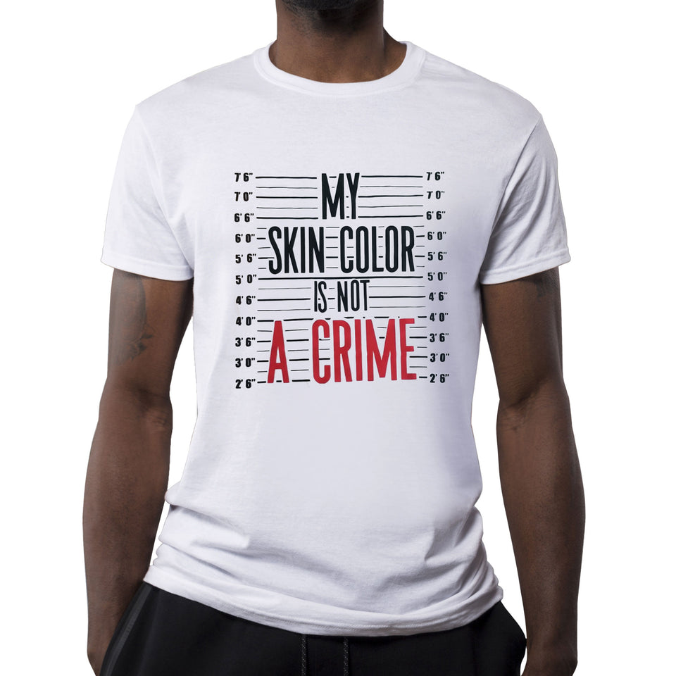My Skin Colour Is Not A Crime T-Shirt
