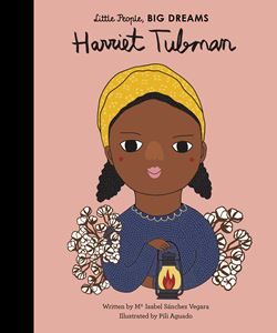 Little People Big Dreams: Harriet Tubman