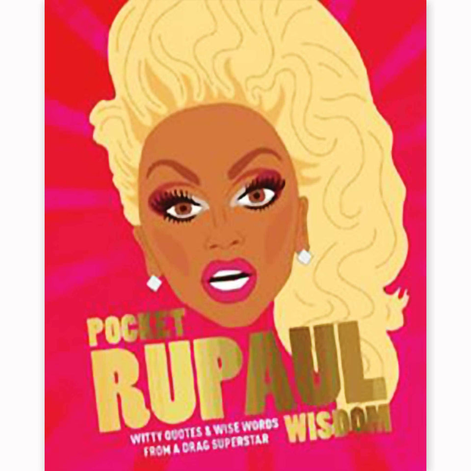 icon, inspiration,RuPaul, drag queen, wisdom, quotes, non-fiction