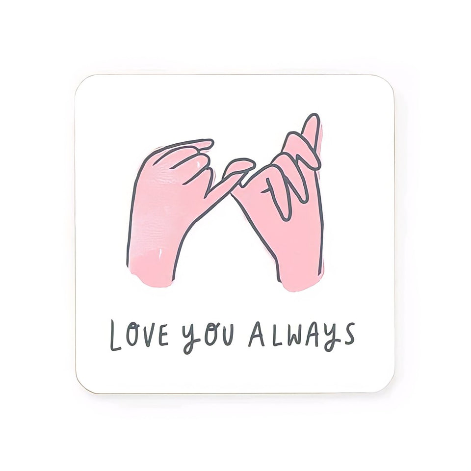 Love You Always Coaster