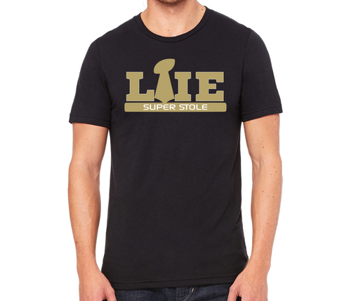 LIE SUPER STOLE New Orleans Saints Super Bowl Protest shirt