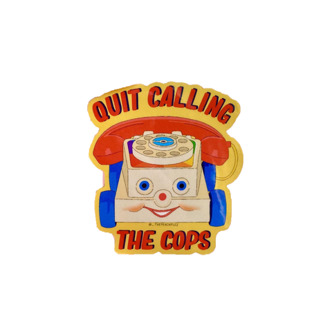Quit Calling the Cops Sticker