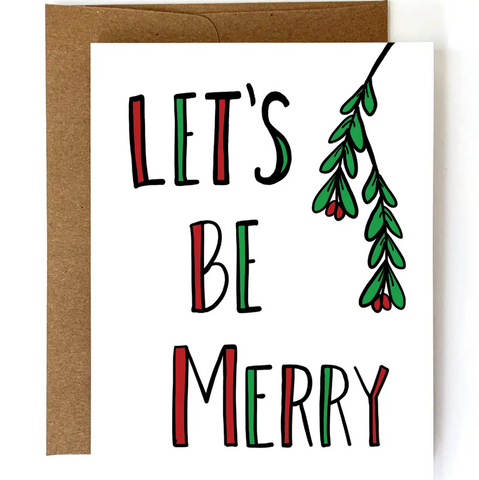 Lets Be Merry greeting card