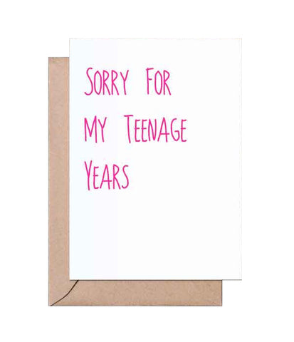 Sorry For My Teenage Years Card