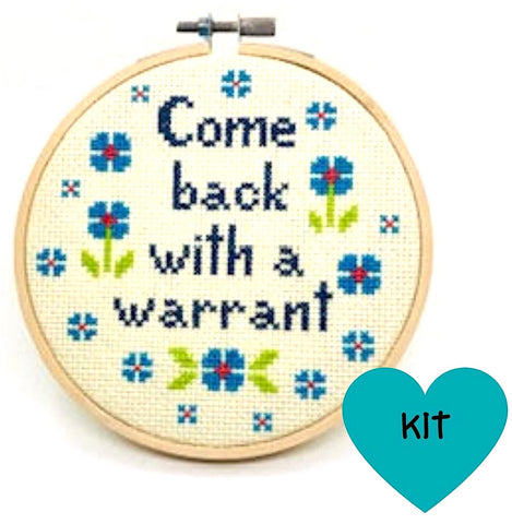 Come Back with a Warrant Cross Stitch Kit