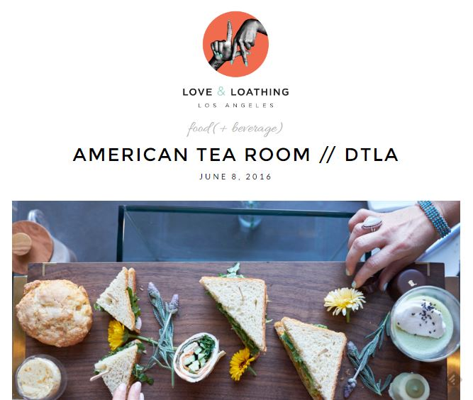Love and Loating LA visits American Tea Room in DTLA