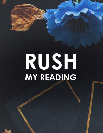 """RUSH"" My Tarot Reading"