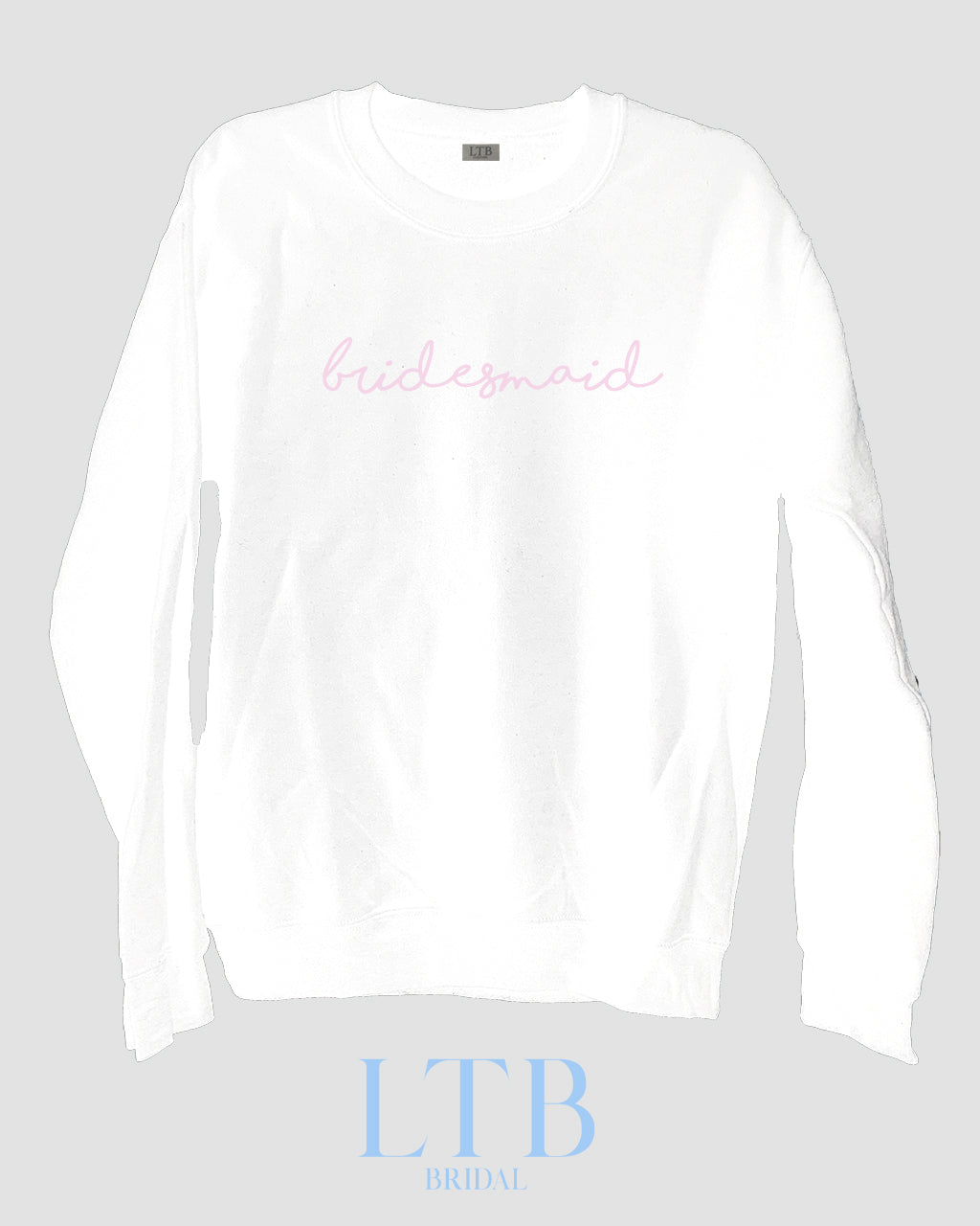 [LTB Customs] Bridal Bridesmaid Script Crewneck Sweatshirt