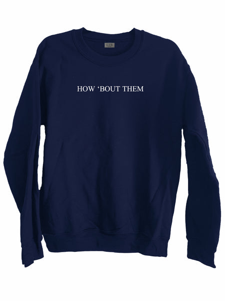 [LTB Customs] How 'Bout Them Crewneck Sweatshirt