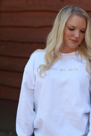 Ready Set Drink Crewneck Sweatshirt