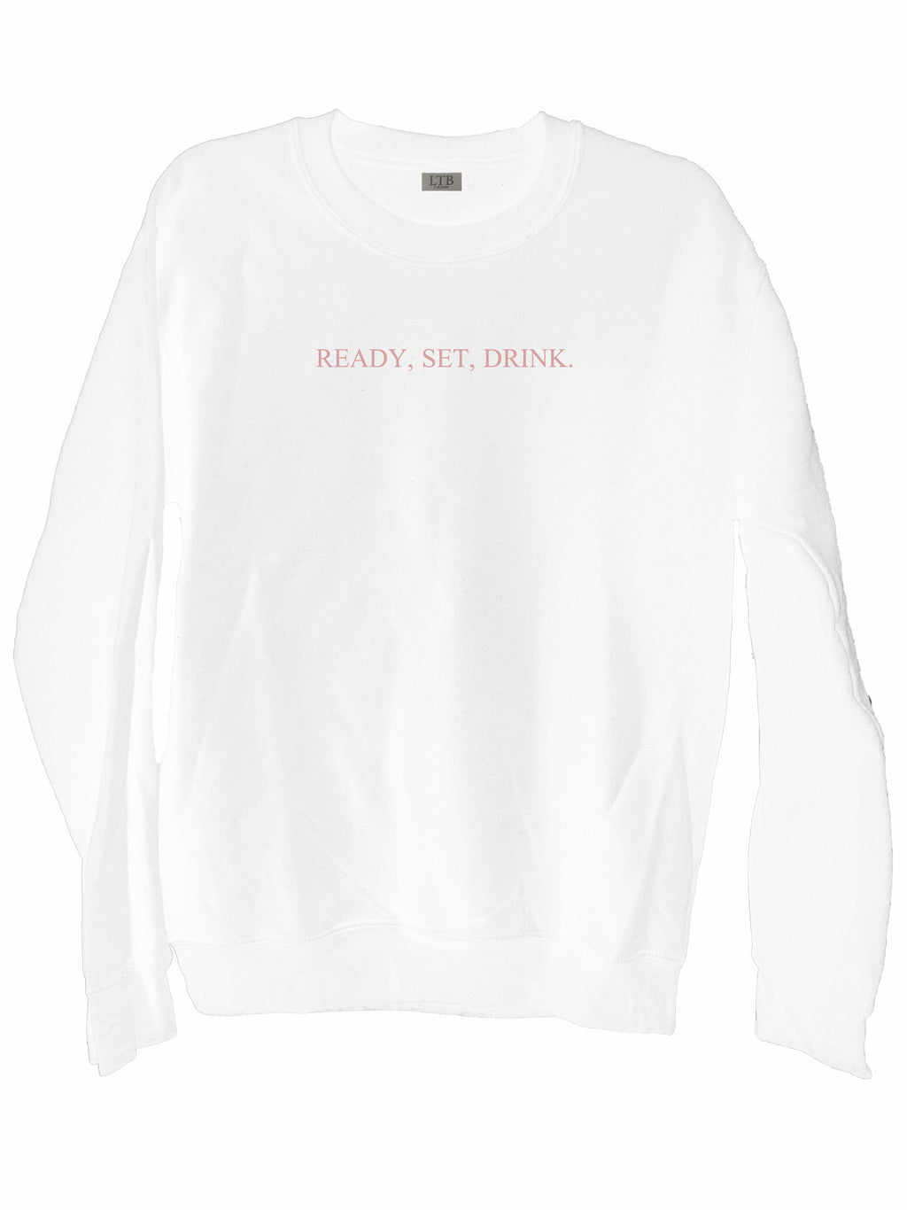 [LTB Customs] Ready Set Drink Crewneck Sweatshirt