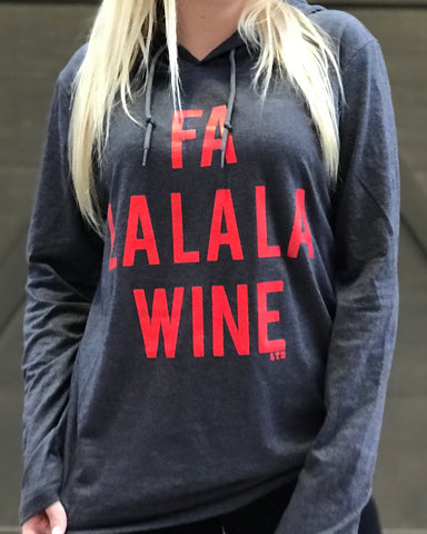 Fa La La La Wine Hooded Long Sleeve