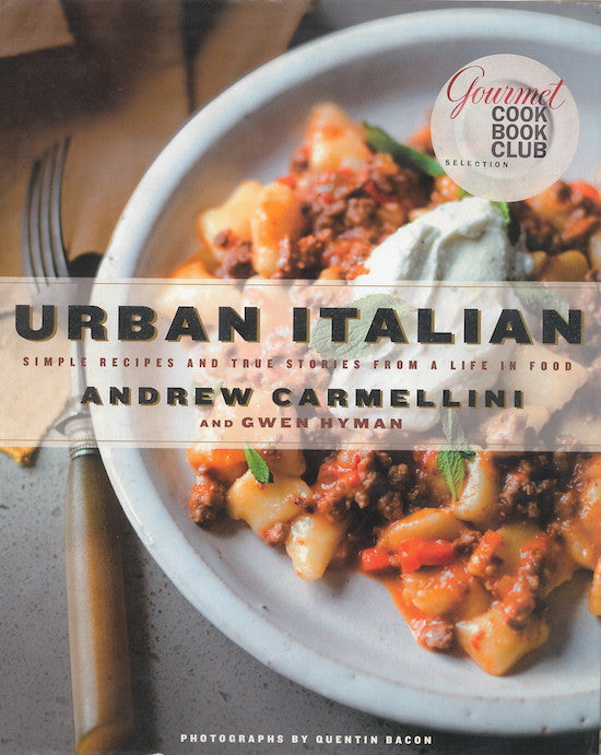 """Urban Italian: Simple Recipes and True Stories from a Life in Food"" by Chef Andrew Carmellini"
