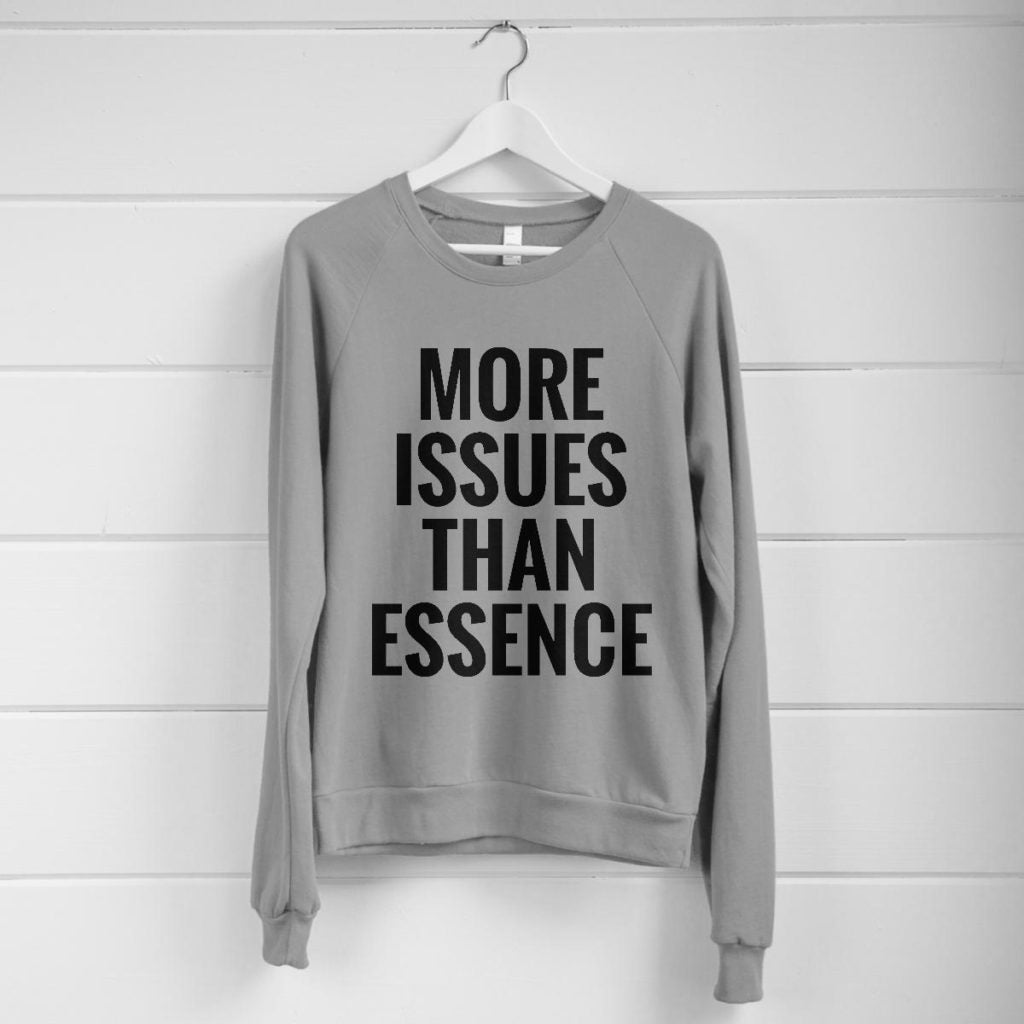 More Issues Than Essence