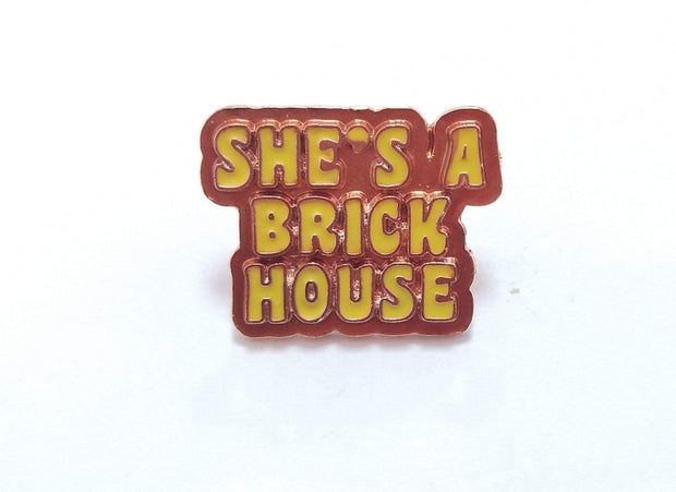 """She's a Brick House"" Enamel Pin"
