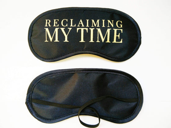 Reclaiming My Time Sleep Mask