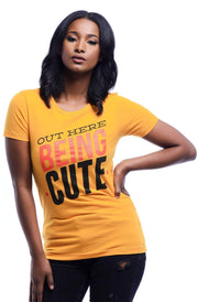 Out Here Being Cute T-Shirt