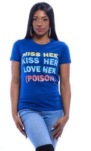 Miss Her Kiss Her Love Her(Poison) T-Shirt