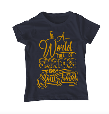 In a World Full of Snacks, Be Soul Food T-Shirt - Izzy & Liv - graphic tee
