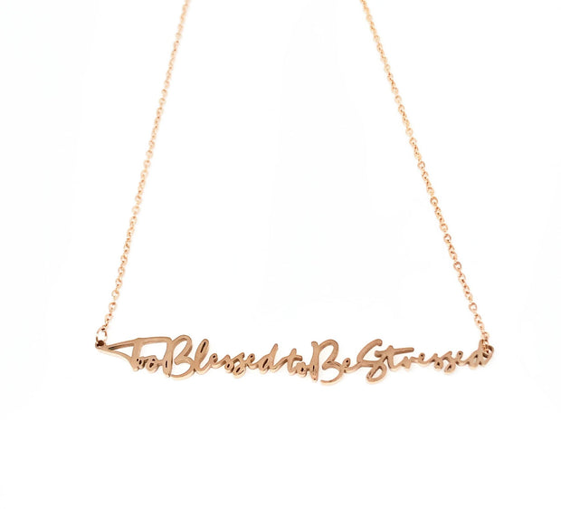 """Too Blessed To Be Stressed"" Necklace"