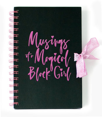 Musings of a Magical Black Girl Journal