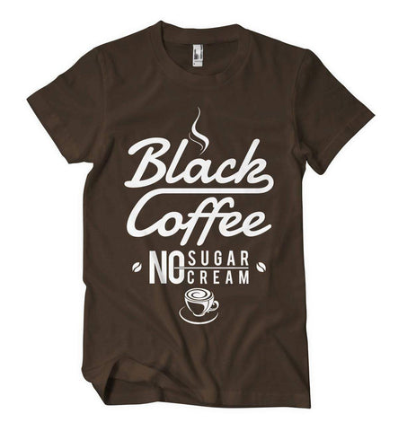 Black Coffee, No Sugar, No Cream T-Shirt - Izzy & Liv - crew neck