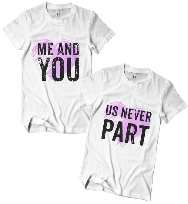 Me & You //Us Never Part T-Shirts (add seperately) - Izzy & Liv - couples graphic tees