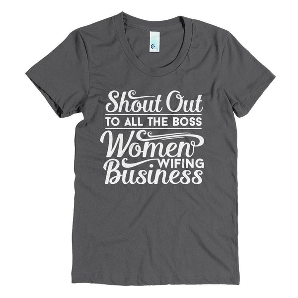 Boss Women Wifing Business T-Shirt - Izzy & Liv - crew neck