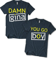 Damn Gina and/or You Go Boy Couples T-Shirt - Izzy & Liv - crew neck