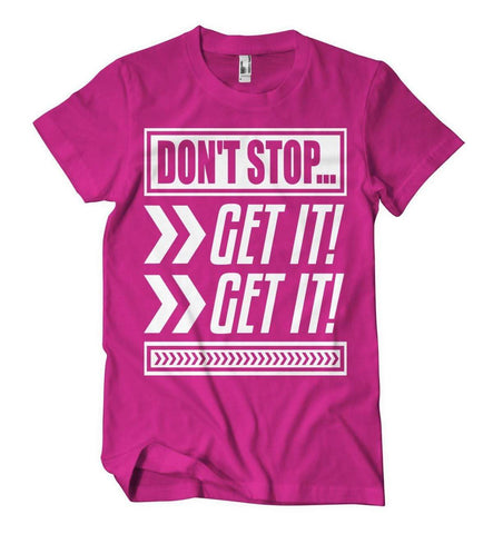 Don't Stop, Get It! Get It! T-Shirt - Izzy & Liv - crew neck