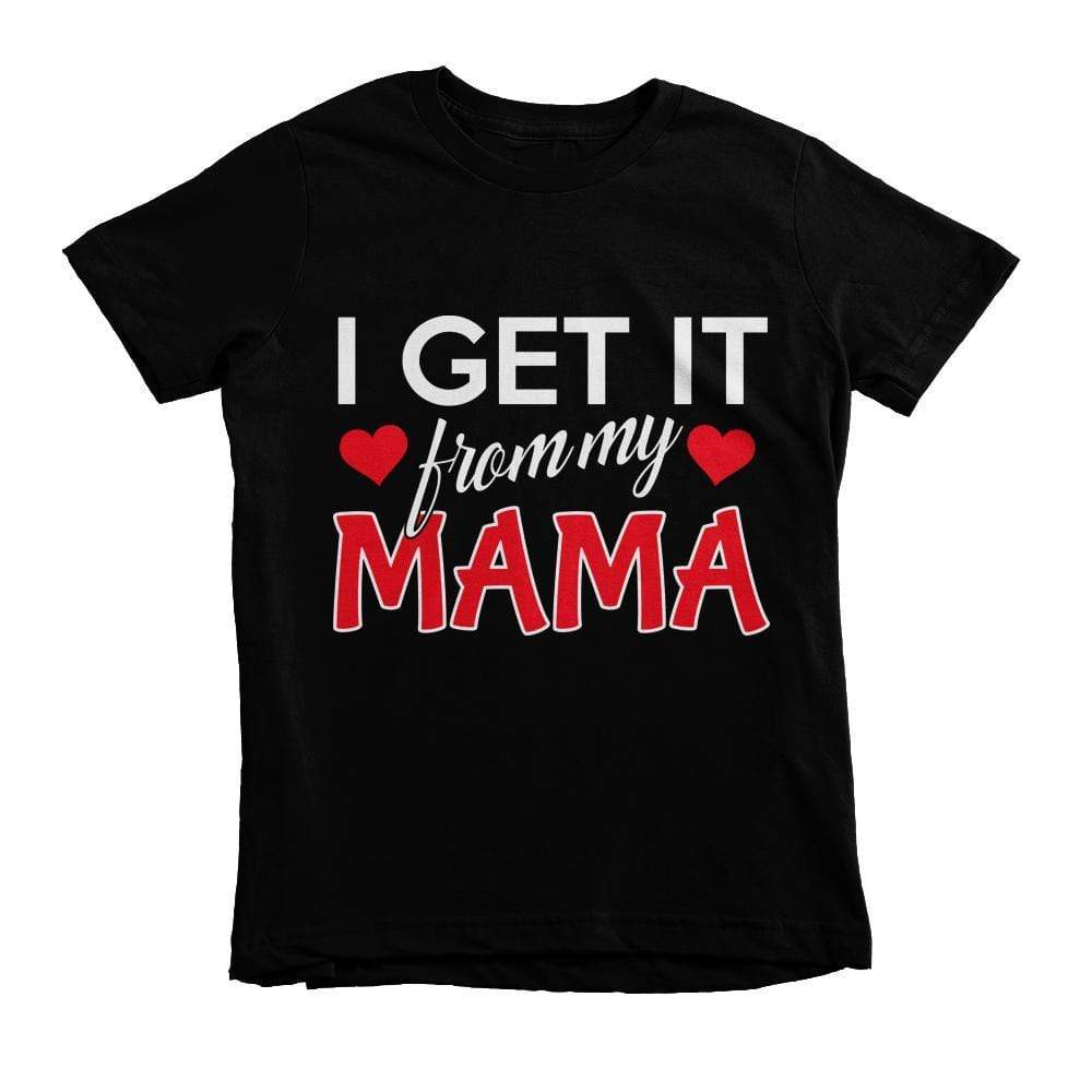 I Get It From My Mama - Mommy & Me T-Shirt - Izzy & Liv - crew neck