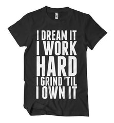 I Grind 'Til I Own It (formation) T-Shirt - Izzy & Liv - crew neck