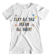 Slay All Day Dream All Night Girls Tee