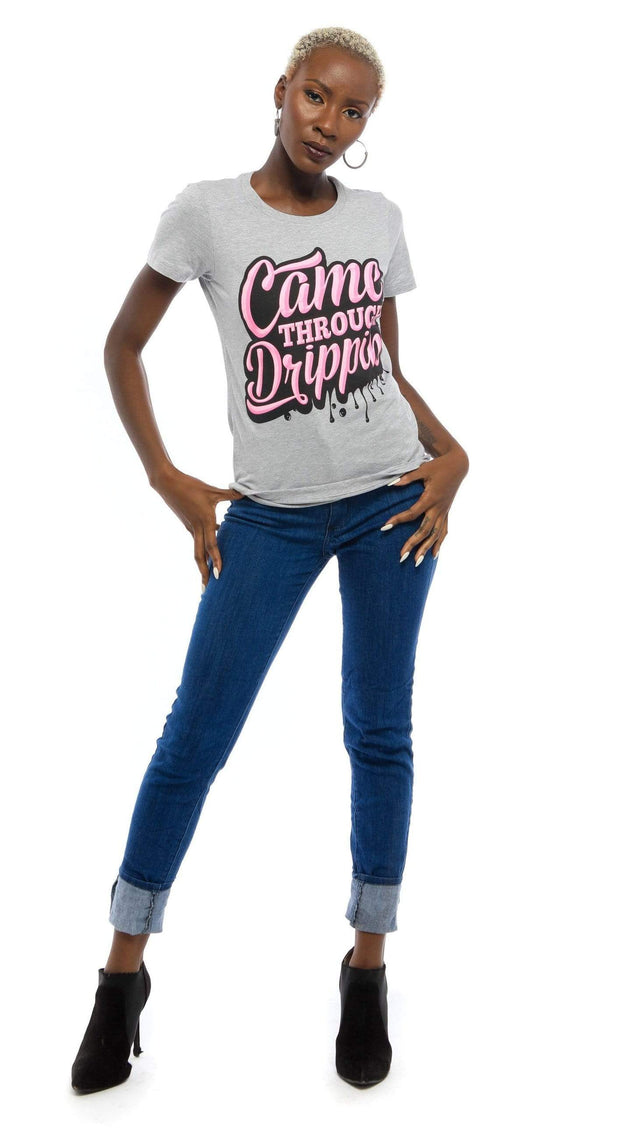 Came Through Drippin T-Shirt - Izzy & Liv - graphic tee