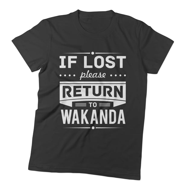 Graphic Tee - If Lost, Return To WAKANDA