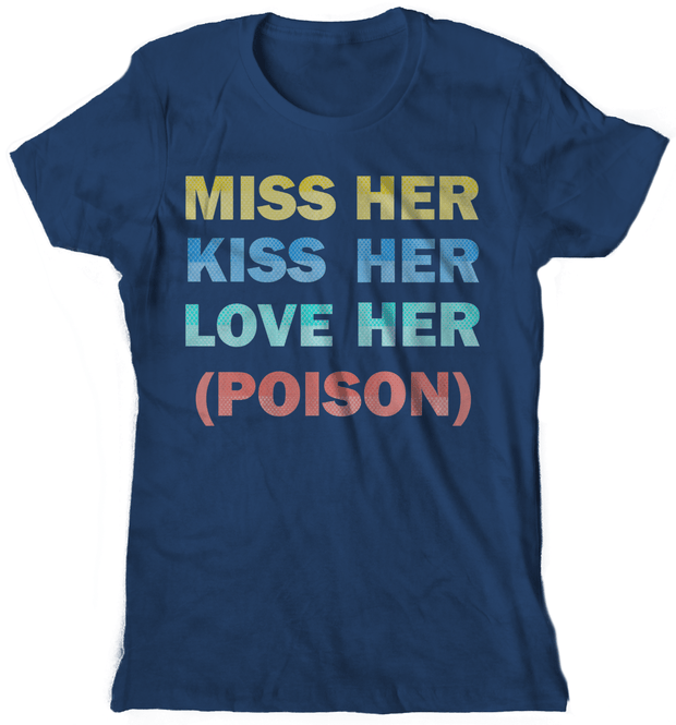 Graphic Tee - Miss Her Kiss Her Love Her(Poison) T-Shirt