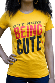 Graphic Tee - Out Here Being Cute T-Shirt