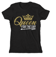 Graphic Tee - Queen For The Day T-Shirt