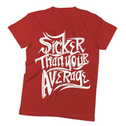 Sicker Than Your Average T-Shirt - Izzy & Liv - graphic tee